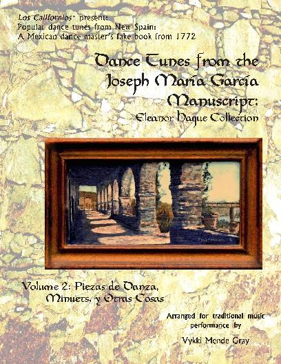 Joseph Mar�a Garc�a Manuscript: Volume 2: Piezas de Danza, Minuets, y Otras Cosas